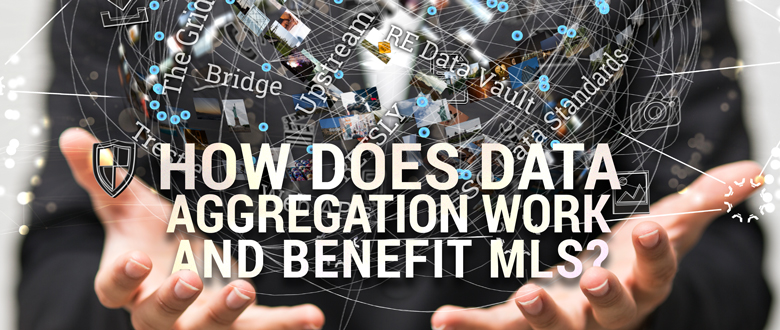 How Does Data Aggregation Work and Benefit MLS?